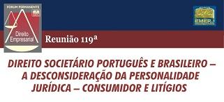 """""""Direito Societário Português e Brasileiro – A Desconsideração da Personalidade Jurídica – Consumidor e Litígios"""" é tema de palestra na Emerj"""