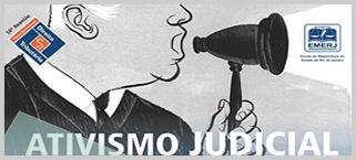 Ministro do STJ e desembargadores do Rio debatem o ativismo judicial