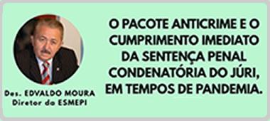 Live da Esmepi debaterá Pacote Anticrime e Cumprimento Imediato da Sentença Penal Condenatória